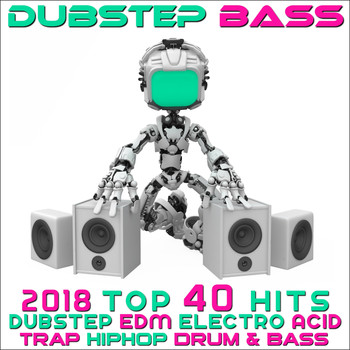 Various Artists - Dubstep Bass - 2018 Top 40 Hits Dubstep, EDM, Electro, Acid, Trap, Hip Hop, Drum & Bass