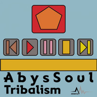 AbysSoul - Tribalism