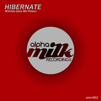 Hibernate - Witches Gave Me Poison