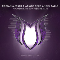 Roman Messer & Armos feat. Angel Falls - Higher (LTN Sunrise Remix)