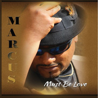 Marcus - Must Be Love