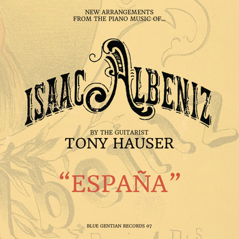Tony Hauser - España-New Arrangements from the Piano Music of Isaac Albéniz