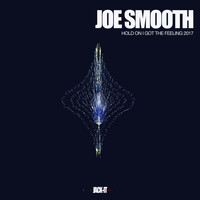 Joe Smooth - Hold On I Got The Feeling