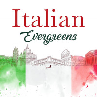 Various Artists - Italian Evergreens (Most Famous Pop Songs from Italy)