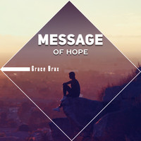 Grace Brax - Message of Hope