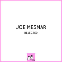 Joe Mesmar - Rejected