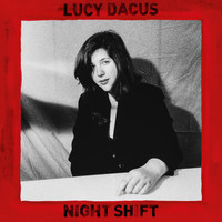Lucy Dacus - Night Shift