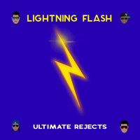 Ultimate Rejects - Lightning Flash