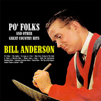 Bill Anderson - Po' Folks and Other Great Country Hits