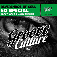 Reverendos Of Soul - So Special (Micky More & Andy Tee Edit)