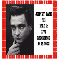 Johnny Cash - Live & Rare Recordings 1955-1962 (Hd Remastered Edition)
