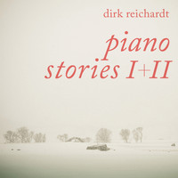 Dirk Reichardt - Piano Stories I & II