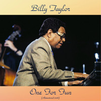 Billy Taylor - One For Fun (Remastered 2018)