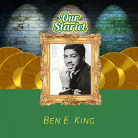 Ben E. King - Our Starlet