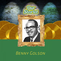 Benny Golson - Our Starlet