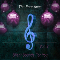 The Four Aces - Silent Sounds For You Vol. 2