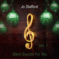 Jo Stafford - Silent Sounds For You