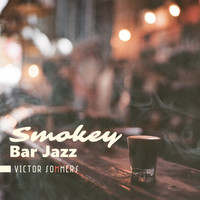 Victor Sommers - Smokey Bar Jazz