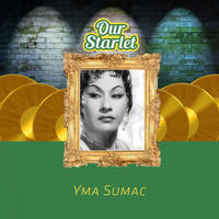Yma Sumac - Our Starlet
