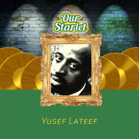 Yusef Lateef - Our Starlet