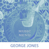 George Jones - Music Menu