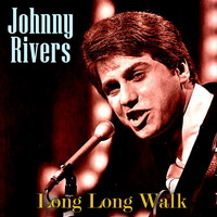 Johnny Rivers - Long Long Walk