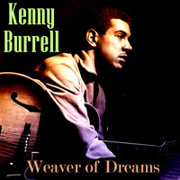 Kenny Burrell - Weaver of Dreams