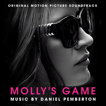 Daniel Pemberton - Molly's Game (Original Motion Picture Soundtrack)