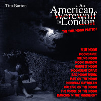 Tim Barton - American Werewolf In London - The Full Moon Playlist