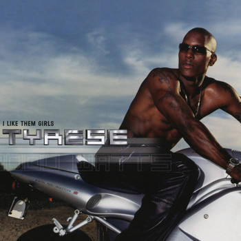 Tyrese - I Like Them Girls EP