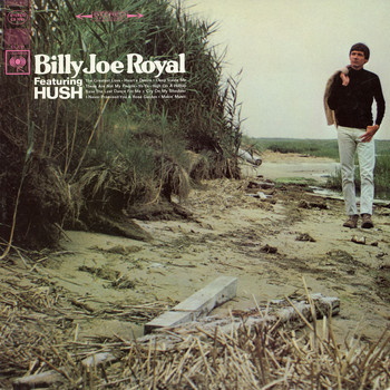 "Billy Joe Royal - Billy Joe Royal Featuring ""Hush"""