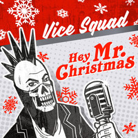 Vice Squad - Hey Mr Christmas - EP