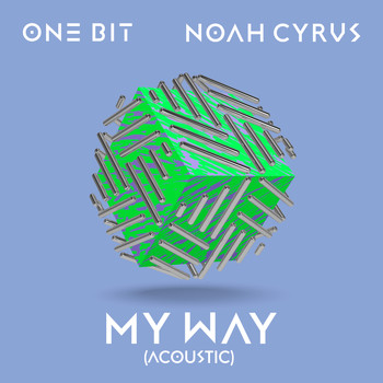One Bit x Noah Cyrus - My Way (Acoustic)