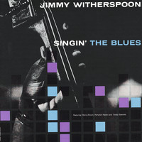 Jimmy Witherspoon - Singin' The Blues