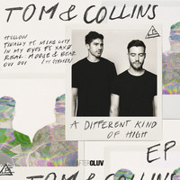 Tom & Collins - A Different Kind Of High