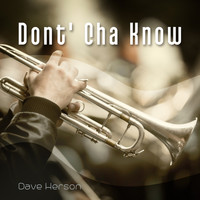 Dave Herson - Dont' Cha Know