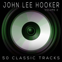 John Lee Hooker - 50 Classic Tracks Vol 2