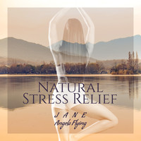 Jane - Angela Flying - Natural Stress Relief