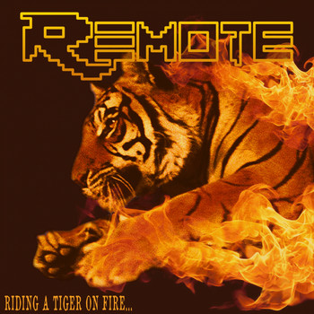 Remote - Riding A Tiger On Fire... Fighting A Bear At Same Time