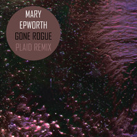 Mary Epworth - Gone Rogue