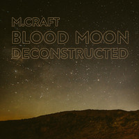 M. Craft - Blood Moon Deconstructed (Explicit)