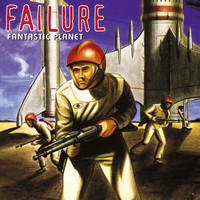Failure - Fantastic Planet (Explicit)