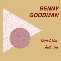 Benny Goodman - Sweet Sue Just You