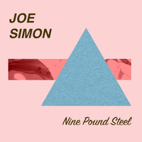 Joe Simon - Nine Pound Steel
