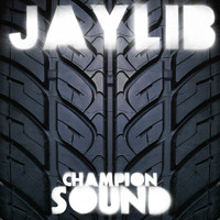 Jaylib - Champion Sound (Explicit)