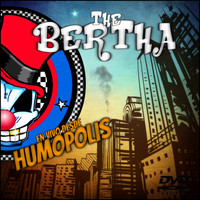 The Bertha - En vivo desde Humopolis