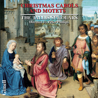 Peter Phillips & The Tallis Scholars - Christmas Carols and Motets