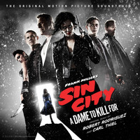Robert Rodriguez - Sin City 2: A Dame to Kill for (Original Motion Picture Soundtrack)