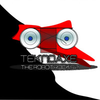 TeknoAXE - The Robot Rocks 2