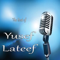 Yusef Lateef - Best of Yusef Lateef